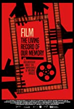 Film, the Living Record of our Memory