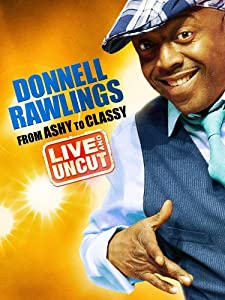 Watch fullmovie online Donnell Rawlings: From Ashy to Classy by [1280x768]