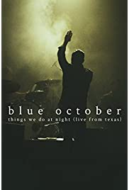 ##SITE## DOWNLOAD Blue October, the Things We Do at Night Concert (2016) ONLINE PUTLOCKER FREE