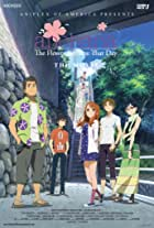 Anohana the Movie: The Flower We Saw That Day (Ano hi mita hana no namae wo bokutachi wa mada shiran