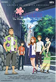 Anohana the Movie: The Flower We Saw That Day (Ano hi mita hana no namae wo bokutachi wa mada shiran