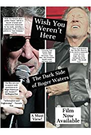Wish You Weren't Here: The Dark Side of Roger Waters