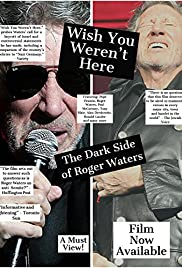 Wish You Weren't Here: The Dark Side of Roger Waters Poster