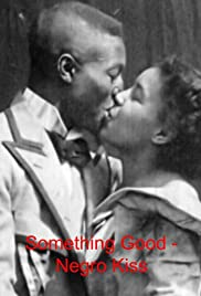 Something Good Negro Kiss 1898 Imdb