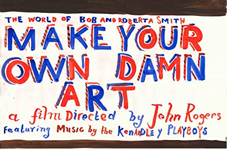 Watch date movie for free Make Your Own Damn Art: The World of Bob and Roberta Smith UK [Avi]