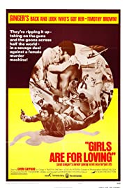 Girls Are for Loving (1973) Poster - Movie Forum, Cast, Reviews
