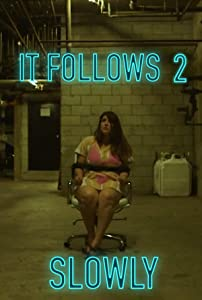 Download movies for android It Follows 2 Slowly [4k]