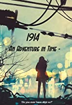 1914 - An adventure in time