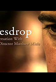 Eavesdrop: A Conversation with Writer/Director Matthew Miele Poster