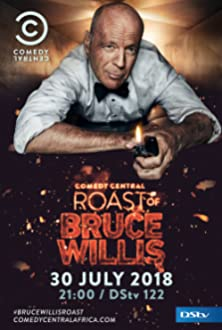 Comedy Central Roast of Bruce Willis (2018 TV Special)