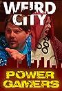 Weird City: Power Gamers
