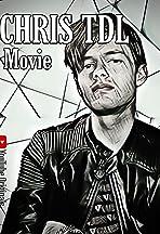 Chris TDL Movie