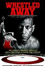 Wrestled Away: The Lee Kemp Story