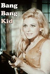 Primary photo for Bang Bang Kid