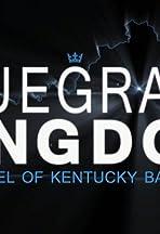 Bluegrass Kingdom: The Gospel of Kentucky Basketball