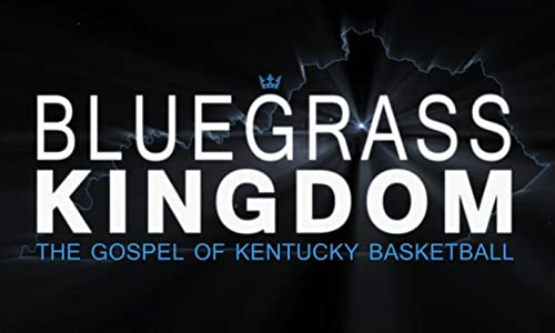 Sites for free 3gp movies downloads Bluegrass Kingdom: The Gospel of Kentucky Basketball USA [Full]