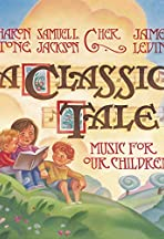 A Classic Tale. Music for Our Children