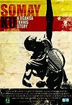 Somay Ku: A Uganda Tennis Story