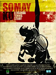 Hot movie downloads online Somay Ku: A Uganda Tennis Story [hddvd]