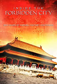 Primary photo for Inside the Forbidden City: 500 Years Of Marvel, History And Power