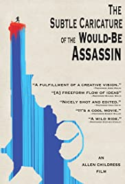 The Subtle Caricature of the Would Be Assassin