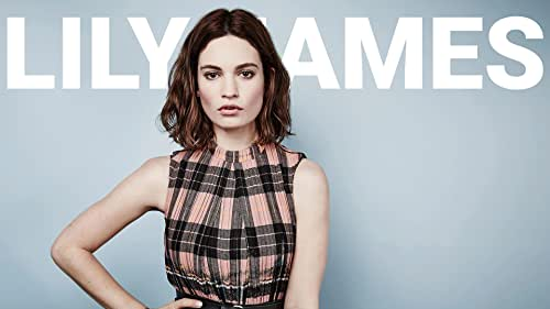 The Rise of Lily James