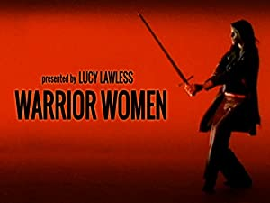 Where to stream Warrior Women with Lucy Lawless