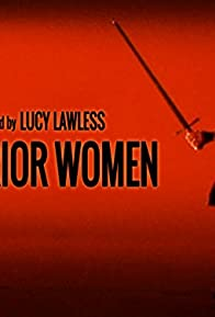 Primary photo for Warrior Women with Lucy Lawless