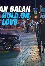 Dan Balan: Hold on Love
