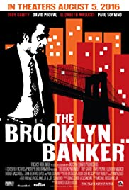 The Brooklyn Banker(2016) Poster - Movie Forum, Cast, Reviews