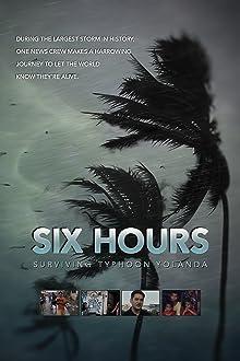 Six Hours: Surviving Typhoon Yolanda (2014)
