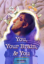 You, Your Brain, & You