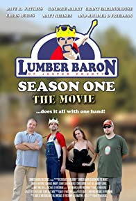 Primary photo for Lumber Baron Season One the Movie