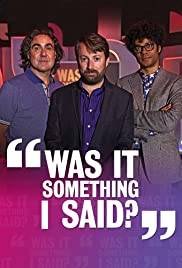 Was It Something I Said? Poster - TV Show Forum, Cast, Reviews