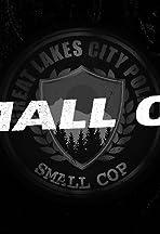 Small Cop
