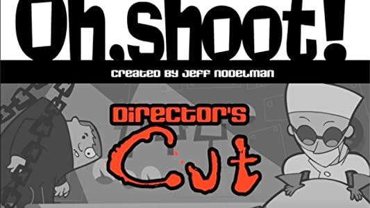Latest movie watching Oh, Shoot!: Director's Cut [DVDRip]