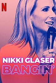 Nikki Glaser: Bangin' (2019) 720p