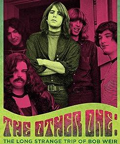 The Other One: The Long, Strange Trip of Bob Weirทริปประหลาดอันแสนยาวนานของ บ๊อบ แวร์
