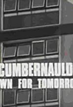 Cumbernauld, Town for Tomorrow
