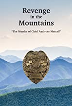 Revenge in the Mountains - The Murder of Chief Ambrose Metcalf