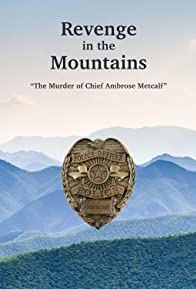 Primary photo for Revenge in the Mountains - The Murder of Chief Ambrose Metcalf