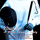 Poster of Touche: A Blind Fencer's Story