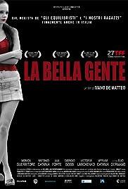 La bella gente(2009) Poster - Movie Forum, Cast, Reviews