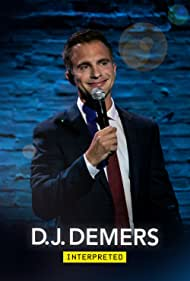 D.J. Demers in D.J. Demers: Interpreted (2019)