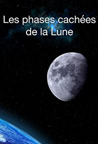 Primary photo for Les phases cachées de la lune