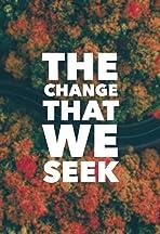 The Change That We Seek
