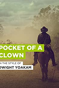 Primary photo for Dwight Yoakam: Pocket of a Clown