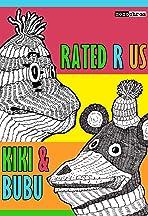 Kiki and Bubu: Rated R Us
