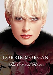 Watch free movie only Lorrie Morgan: The Color of Roses [1280p]