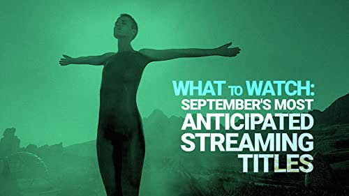 The Most Anticipated Movies and TV Shows to Stream in September